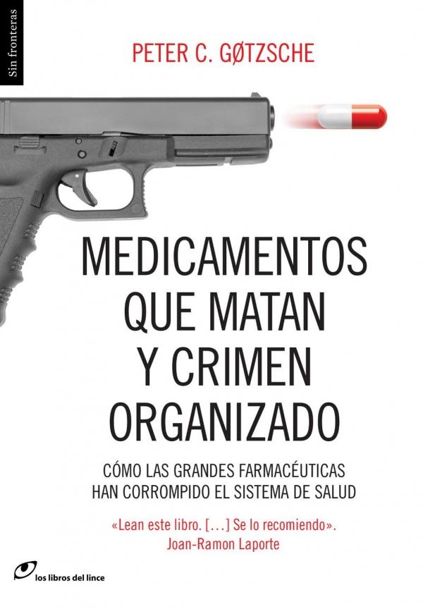 """Portada de """"Medicamentos que matan"""", de Peter Gotzsche"""