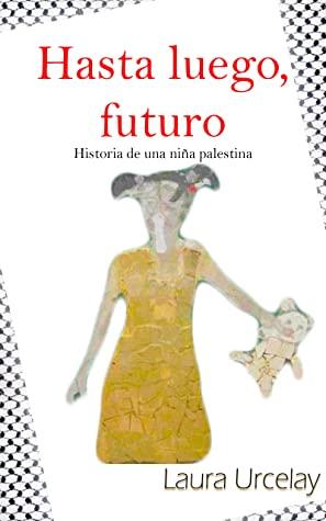 """Portada de """"Hasta luego, futuro"""", de Laura Urcelay"""