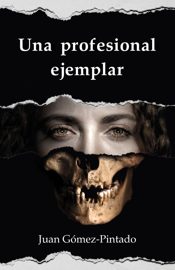 """Portada de """"Una profesional ejemplar"""", de Juan Gómez-Pintado"""
